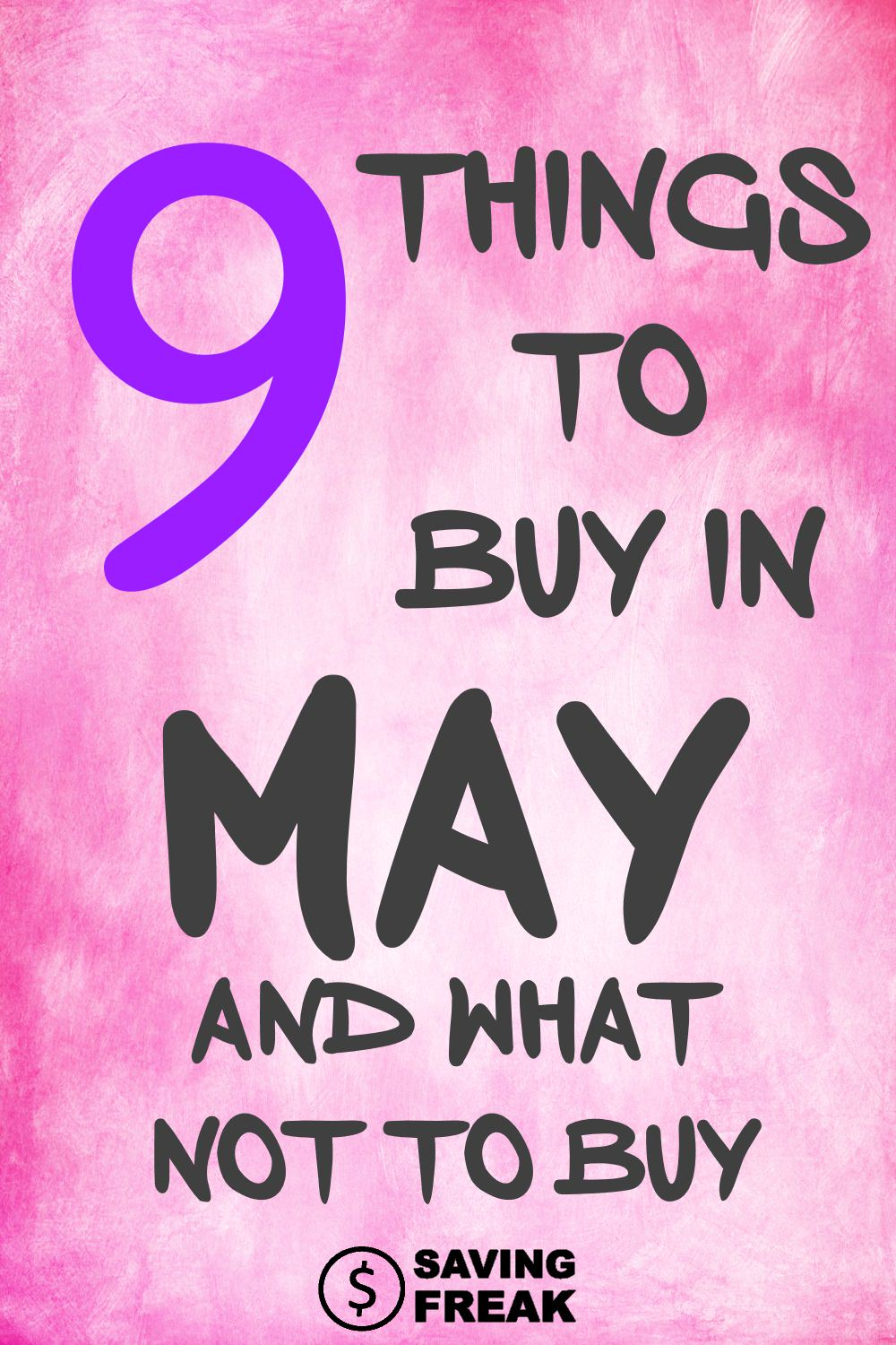 May sales are dominated by Mother's Day and Memorial Day. Use this guied to help you know the best items to buy in May, so you can stock up or make large purchases at just the right time.