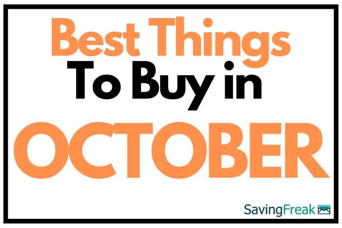 best things to buy in october sales