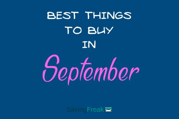 Best Things to Buy in September [And What Not To Buy]