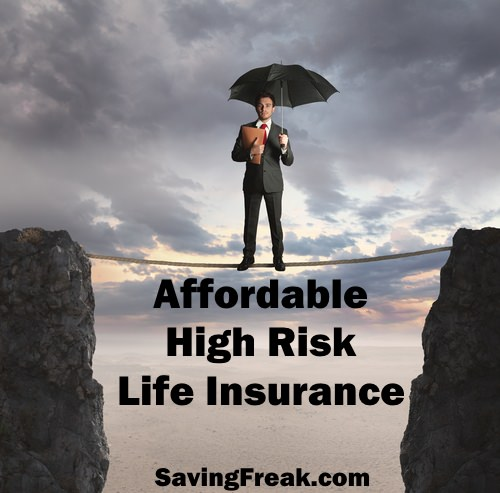 affordable high risk life insurance policies