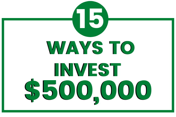 how to invest 500k dollars