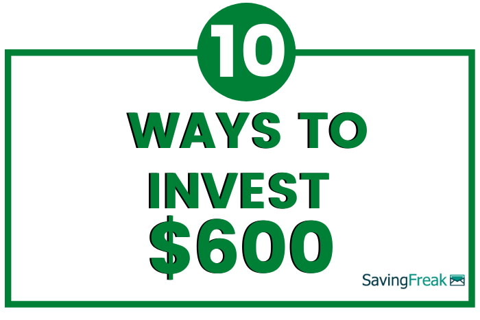 how to invest 600 dollars