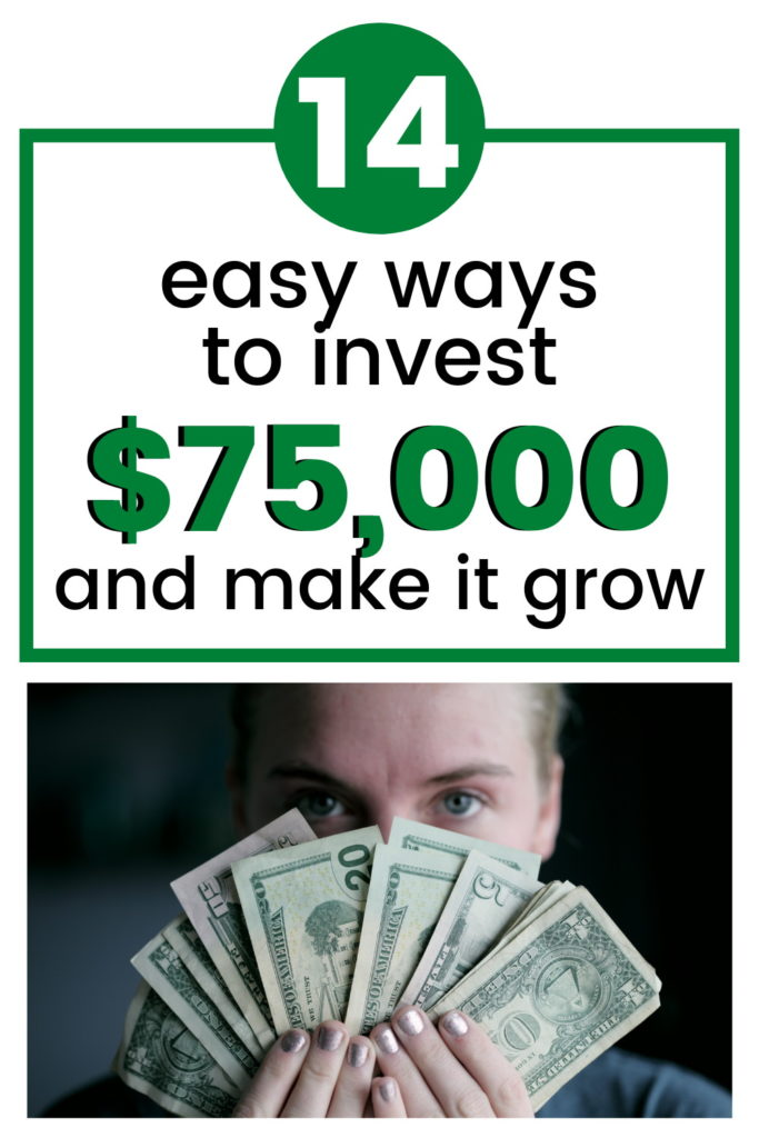 how to invest $75k wisely