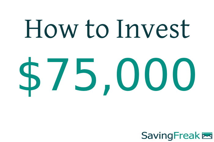 how to invest 75k dollars