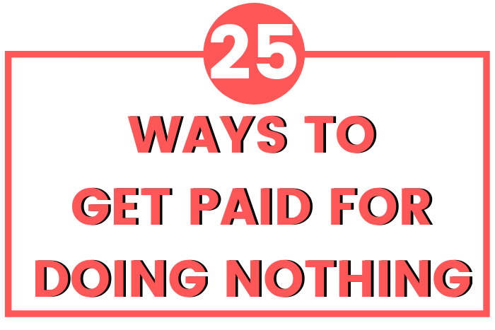 how to make money doing nothing