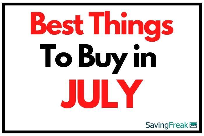 best things to buy in July sales
