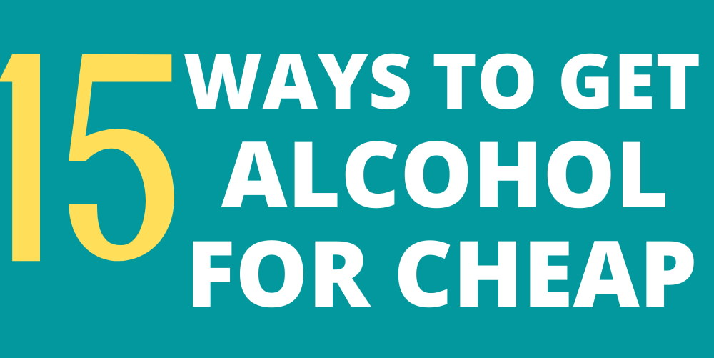 ways to get cheap alcohol