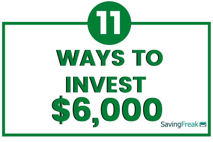 ways to invest 6000 dollars